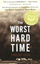 The Worst Hard Time : The Untold Story of Those Who Survived the Great American Dust Bowl by Timothy Egan (2006, Paperback)