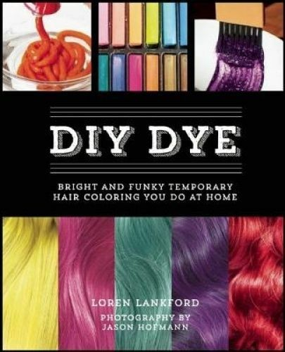 1 of 1 - USED (GD) DIY Dye: Bright and Funky Temporary Hair Coloring You Do at Home