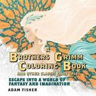 A Brothers Grimm Coloring Book and Other Classic Fairy Tales von Adam Fisher (2015, Taschenbuch)