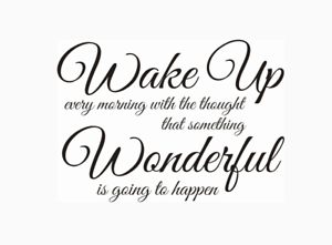 Wake up every morning wonderful is happen Wall Stickers 45cm x 32cm uk 32h