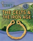 The Celts and the Iron Age by Dr Jen Green (Paperback, 2016)