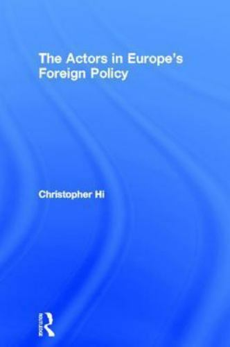 Actors in Europe's Foreign Policy: By Hill,Christophe