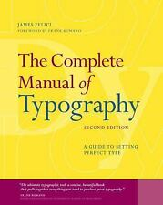 The Complete Manual of Typography : A Guide to Setting Perfect Type by Jim...