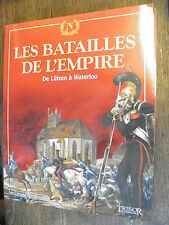 Les batailles de  l'empire De Lützen à Waterloo  les  carnets de l'histoire 3