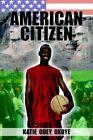 American Citizen 9781425902353 by Katie Odey Okoye Paperback