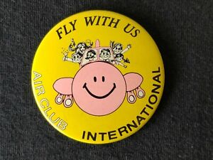 """VINTAGE PIN PINBACK BUTTON AIR CLUB INTERNATIONAL FLY WITH US SMILEY FACE 2 1/4"""""""