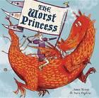 The Worst Princess by Anna Kemp (Hardback, 2014)