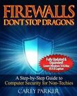 Firewalls Don't Stop Dragons: A Step-By-Step Guide to Computer Security for Non-Techies by Carey Parker (Paperback / softback, 2016)