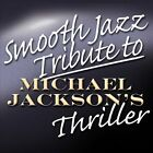 Smooth Jazz Tribute to Michael Jackson's Thriller by Various Artists (CD, 2012, CC Entertainment)
