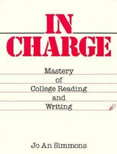 In Charge: Mastery/College Reading and Writing Simmons, Jo An Paperback Used -