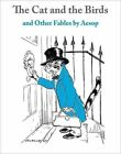 The Cat and The Birds: And Other Fables by Aesop by Aesop (Hardback, 2014)