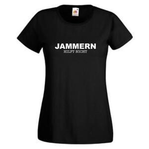 Jammern-hilft-nicht-Sprueche-T-Shirt-Damen-Funshirt-lustig-girlie-shirt-GO072