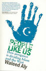 People Like Us by Waleed Aly (Paperback, 2007)