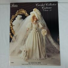 Paradise Publications Gown Volume 19 Crochet Pattern Collector Costume Dress 1904 GIBSON GIRL BRIDE Fashion Doll Pattern
