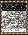 Dowsing: A Journey Beyond Our Five Senses by Hamish Miller (Paperback, 2007)
