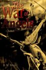 The War of Angels B W Tower Fantasy iUniverse Hardback 9780595675067
