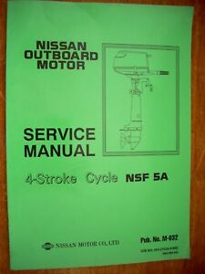 factory service manual nissan nsf 5a 4 stroke ebay rh ebay com nissan outboard service manuals in pdf format nissan outboard service manual free download