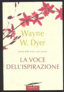 Wayne W. Dyer - LA VOCE DELL'ISPIRAZIONE - CORBACCIO
