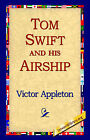 Tom Swift and His Airship by Victor Appleton (Hardback, 2006)