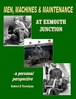 Men, Machines and Maintenance at Exmouth Junction by Robert Trevelyan (Paperback, 2013)