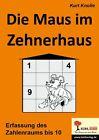 Die Maus im Zehnerhaus von Kurt Knolle (2000, Taschenbuch)