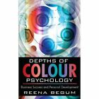Depths of Colour Psychology Business Success and Personal Development 2008