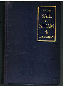 From-Sail-To-Steam-by-Capt-A-T-Mahan-1907-1st-Ed-Vintage-Book