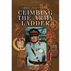 Climbing The Army Ladder 9781450078955 by Brig John Gray Hardcover