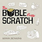 The Bible from Scratch: A Lightning Tour from Genesis to Revelation by Simon Jenkins (Paperback, 2015)
