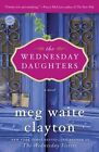 The Wednesday Daughters by Meg Waite Clayton (Paperback / softback, 2014)