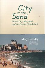 City on the Sand : Ocean City Maryland and the People Who Build It
