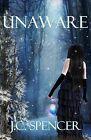 Unaware by J C Spencer (Paperback / softback, 2013)