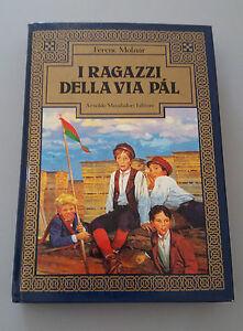 I-RAGAZZI-DELLA-VIA-PAL-Ferenc-Molnar-Arnoldo-Mondadori-1983