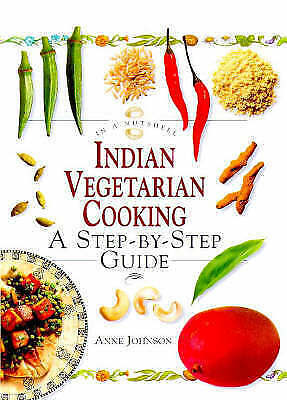 """VERY GOOD"" Indian Vegetarian Cooking: A Step-by-step Guide (In a Nutshell) (In"