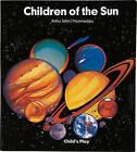 Children of the Sun by Arthur John L'Hommedieu (Board book, 1993)