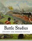 Battle Studies: Ancient and Modern Battle by Col Ardant Du Picq (Paperback / softback, 2013)