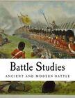 Battle Studies: Ancient and Modern Battle by Col Ardant Du Picq (Paperback / softback, 2013)