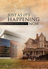 Just as It's Happening Now by Gregory Mott (Paperback / softback, 2011)