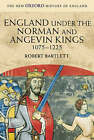 England under the Norman and Angevin Kings: 1075-1225 by Robert Bartlett (Paperback, 2002)