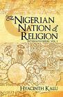 The Nigerian Nation and Religion.: (Interfaith Series, Vol. I). by Hyacinth Kalu (Paperback / softback, 2011)