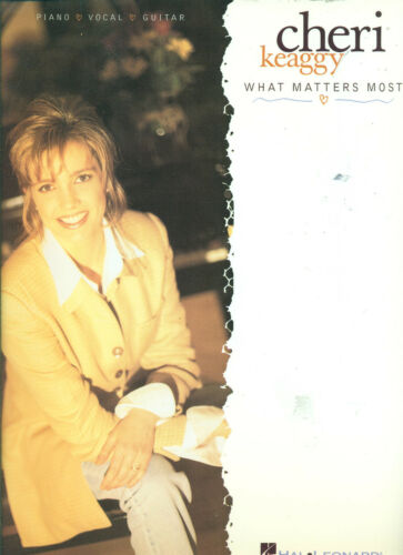 "CHERI KEAGGY /""WHAT MATTERS MOST/"" PIANO//VOCAL//GUITAR MUSIC BOOK RARE OUT OF PRINT"