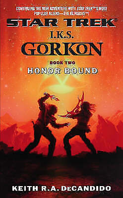 DeCandido, Keith R. A., I.K.S. Gorkon: Honor Bound Bk. 2 (Star Trek: I.K.S. Gork