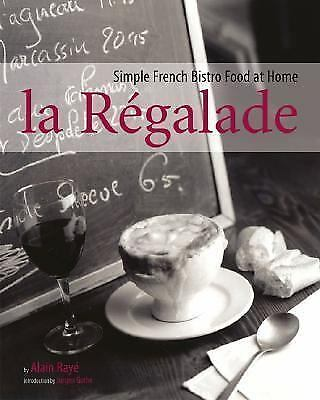 La Regalade: Simple French Bistro Food at Home