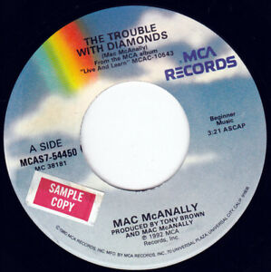 """MAC McANALLY - The Trouble With Diamonds 7"""" 45"""