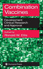 Combination Vaccines: Development, Clinical Research and Approval by Humana Press Inc. (Hardback, 1999)
