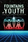 Fountains of Youth: How to Live Longer and Healthier by Ward Dean, PH D Beverly A Potter, Ronin Publishing, Sebastian J Orfali (Paperback, 1994)