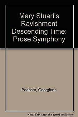 Mary Stuart's Ravishment Descending Time : Prose Symphony-ExLibrary