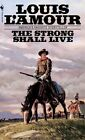 The Strong Shall Live: Stories by Louis L'Amour (Paperback, 1985)