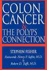Colon Cancer and the Polyps Connection by Stephen Fisher (Paperback, 1995)