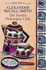 The Sunday Philosophy Club: An Isabel Dalhousie Novel by Alexander McCall Smith (Paperback, 2004)